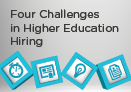 Four Challenges in Higher Education Hiring