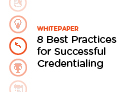 Eight Ways to Enhance Your Credentialing Processes Whitepaper