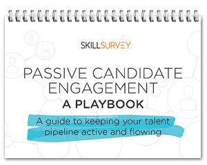 Passive Candidate Engagement – A Playbook