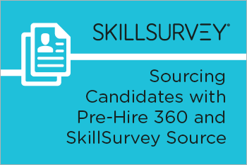 Sourcing Candidates with Pre-Hire 360 and SkillSurvey Source Whitepaper Essential Grid