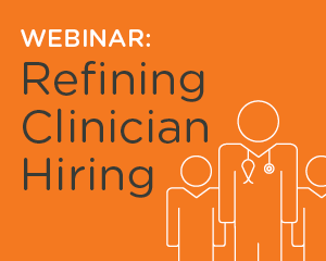 Refining Clinician Hiring