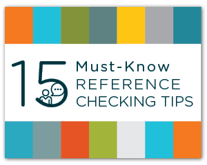 15 Must-Know Reference Checking Tips