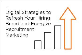 Digital Strategies to Energize Recruitment Marketing Webinar
